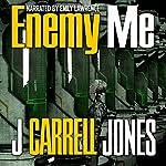 Enemy Me | J Carrell Jones