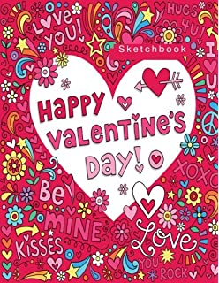 Happy Valentine S Day Blank Sketchbook 110 Pages White Paper