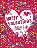 Happy Valentine's Day: Blank Sketchbook, 110 pages, White paper, Sketch, Draw and Paint