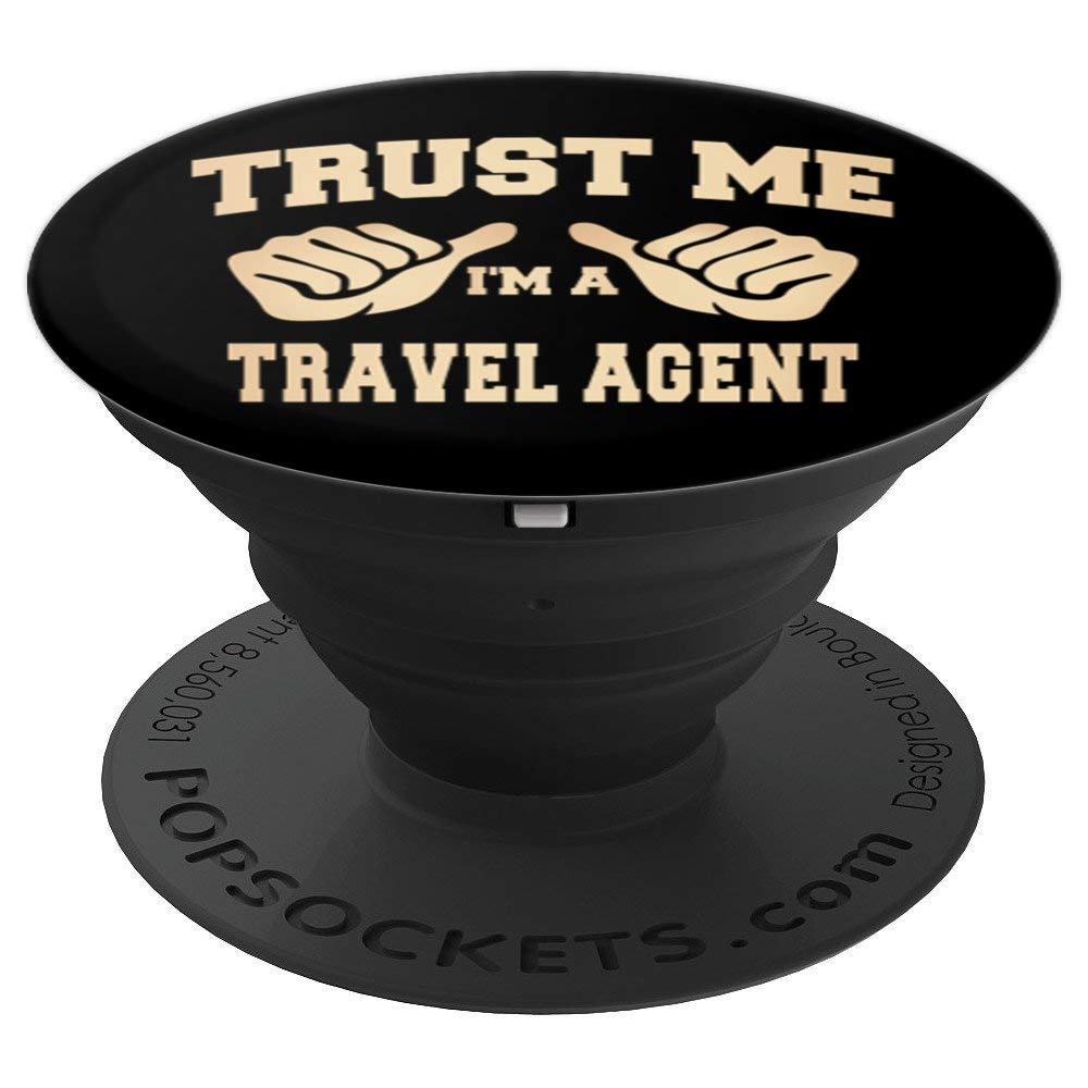 Trust Me I'm A Travel Agent Pop Socket - PopSockets Grip and Stand for Phones and Tablets