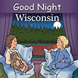 Good Night Wisconsin (Good Night Our World)
