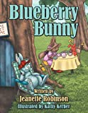 Blueberry Bunny, Jeanette Robinson, 1468564102