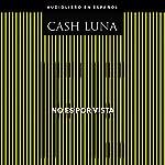 No es por vista [It Is Not by Sight]: Solo la fe abre tus ojos [Only Faith Opens Your Eyes] | Cash Luna