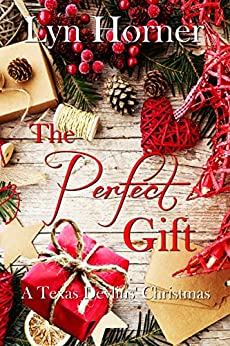 The Perfect Gift: A Texas Devlins Christmas by [Horner, Lyn]