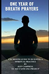 One Year of Breath Prayers: A 12 Month Guide to Building a Spiritual Practice Paperback
