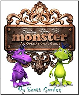 Taming Your Pet Monster: An Operational Guide (Absolutely Hilarious!) by [Gordon, Scott]