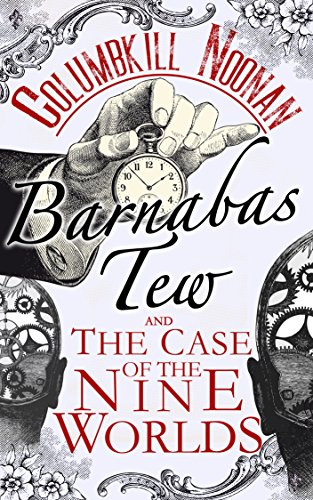 Barnabas Tew And The Case Of The Nine Worlds by Columbkill Noonan ebook deal