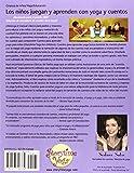 Yoga con cuentos: Como ensenar yoga a los ninos mediante el uso de cuentos (Cuentos Para Aprender Yoga) (Spanish Edition)