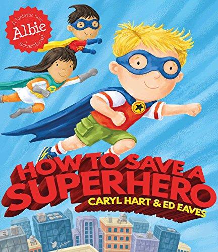 How to Save a Superhero (Fancy Dress Superheroes)