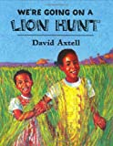 We're Going on a Lion Hunt, David Axtell, 0805061592