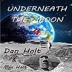 Underneath the Moon 4 | Dan Holt,Max Holt