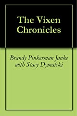 The Vixen Chronicles Kindle Edition