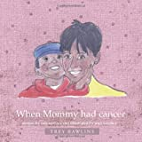When Mommy Had Cancer, Trey Rawlins, 1449796001