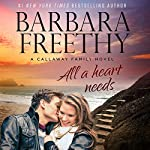 All a Heart Needs: Callaways, Book 5 | Barbara Freethy