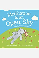 Meditation is an Open Sky: Mindfulness for Kids Hardcover