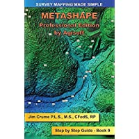 Metashape Pro: Step by Step Guide (Survey Mapping Made Simple)