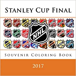 Stanley Cup Final 2017: Souvenir NHL coloring book containing all 30 ...