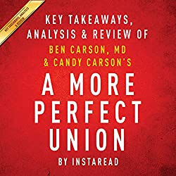 A More Perfect Union: What We the People Can Do to Protect Our Constitutional Liberties, by Ben Carson, MD & Candy Carson