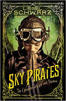 Sky Pirates: Chronicles of Light and Shadow (Chronicles of Light and Shadow 3)