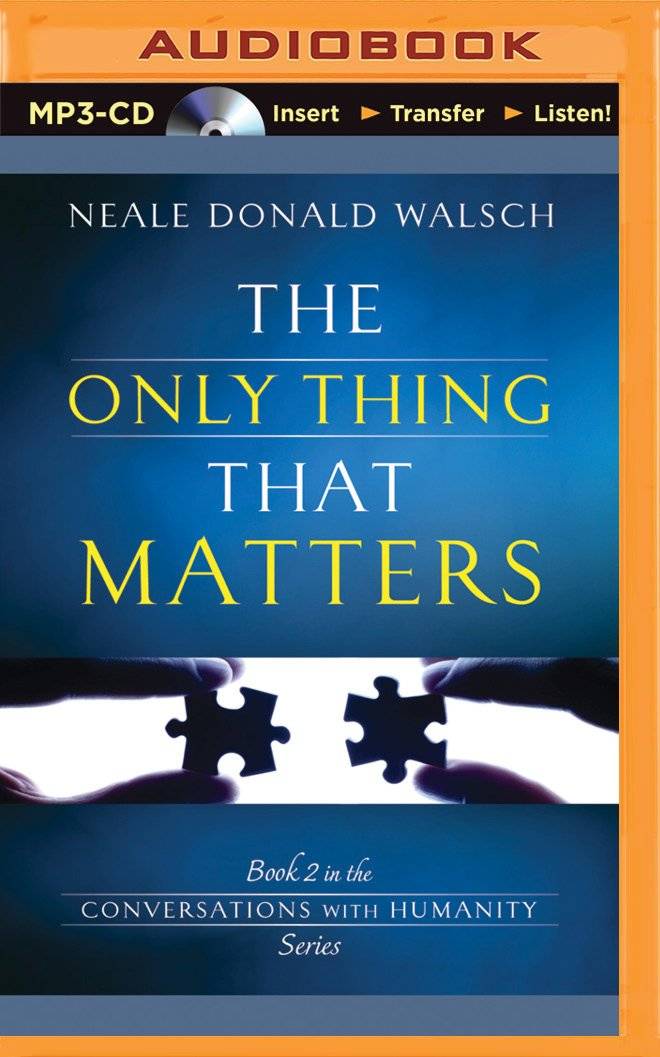 The Only Thing That Matters (Conversations with Humanity Series) pdf epub