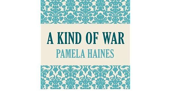 a kind of war haines pamela
