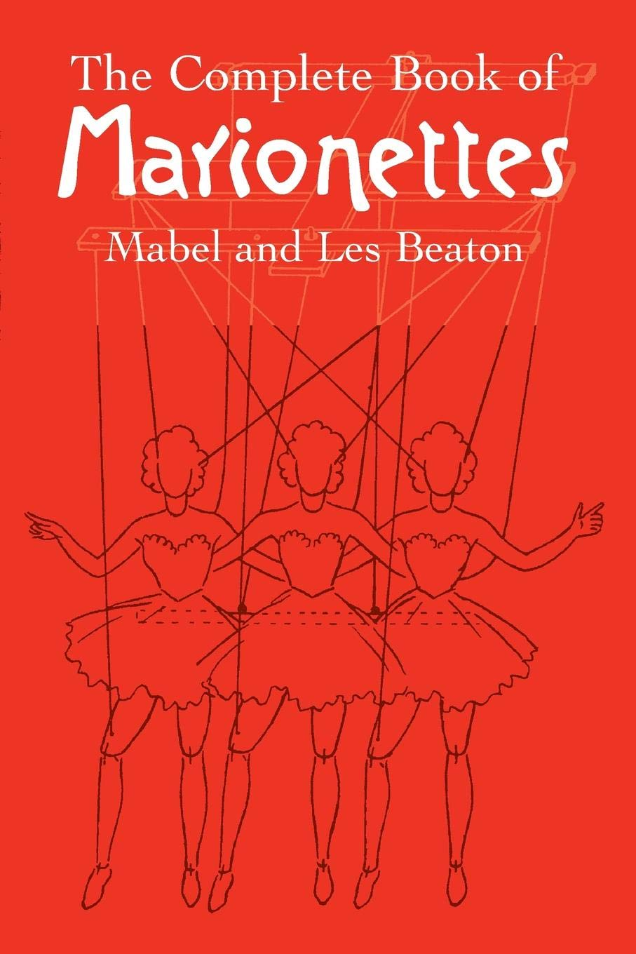 Amazon.com: The Complete Book of Marionettes (9780486440170): Mabel and Les  Beaton: Books