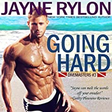 Going Hard: Divemasters, Book 3 Audiobook by Jayne Rylon Narrated by Gregory Salinas