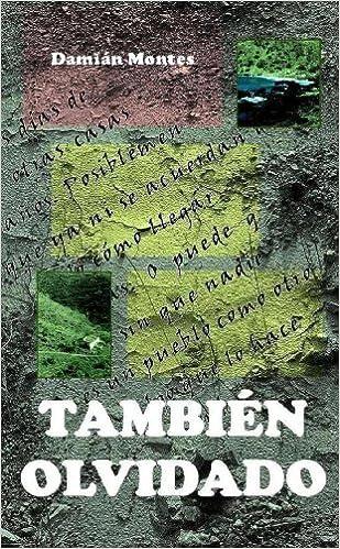 Tambien Olvidado: Amazon.es: Montes, TAMBIEN OLVIDADO Damian: Libros