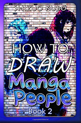 how-to-draw-manga-people-book-2-learn-to-draw-anime-for-kids-and-beginners-step-by-step-master-guide-to-drawing-anime-volume-2