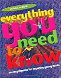 Everything You Need to Know: An Encyclopedia for Enquiring Young Minds