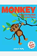 Monkey Kids Coloring Book +Fun Facts about Monkey: Children Activity Book for Boys & Girls Age 3-8, with 30 Super Fun Coloring Pages of Monkey, The ... (Cool Kids Learning Animals) (Volume 1) Paperback