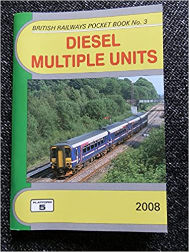 Book Diesel Multiple Units 2008: The Complete Guide to All Diesel Multiple Units Which Operate on National Rail (British Railways Pocket Books)