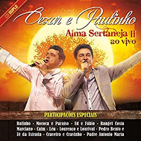 Amazon.com: Alma Sertaneja II (Ao Vivo): Cezar and Paulinho: MP3