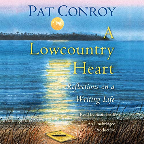 A Lowcountry Heart: Reflections on a Writing Life by Random House Audio