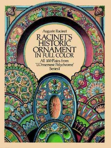 Racinet's Historic Ornament In Full Color - All 100 Plates From 'l'ornement Polychrome,' Series ()