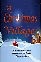 A Christmas Village: Three Christmas Novellas Kindle Edition