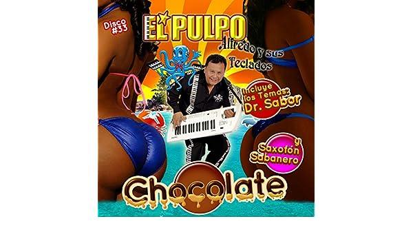 Chocolate by El Pulpo Alfredo Y Sus Teclados on Amazon Music - Amazon.com
