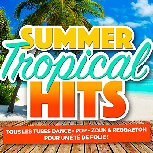 Summer & Tropical Hits (Tous l...