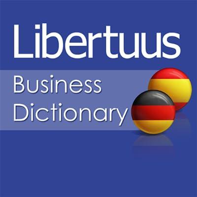 Libertuus Diccionario de negocios - Diccionario Español – Alemán de finanzas y economía