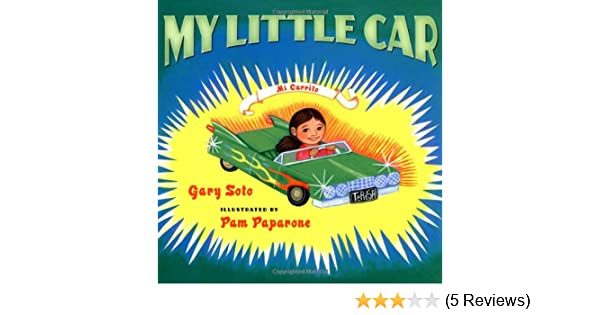 My Little Car (Spanish Edition): Gary Soto, Pam Paparone: 9780399232206: Amazon.com: Books