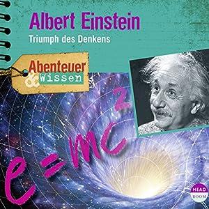 Albert Einstein: Triumph des Denkens(Abenteuer & Wissen) Hörbuch