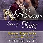 Marissa: Chosen by a King: Romance Reigns, Book 2 | Sandra Kyle