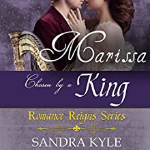 Marissa: Chosen by a King: Romance Reigns, Book 2 Audiobook by Sandra Kyle Narrated by Virginia Ferguson