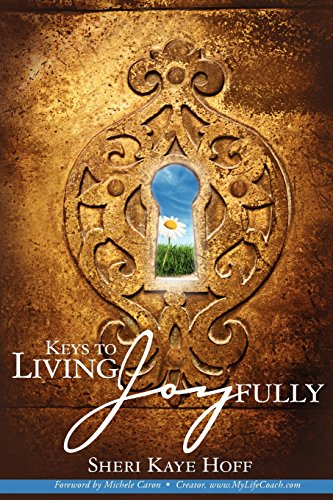 Book: Keys to Living Joyfully by Sheri Kaye Hoff