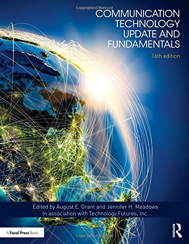Communication Fundamentals - Communication Technology Update and Fundamentals: 16th Edition