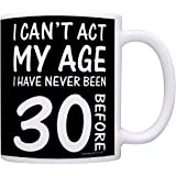 30th Birthday Gifts for All Can't Act My Age Never Been 30 Before Gift Coffee Mug Tea Cup Black