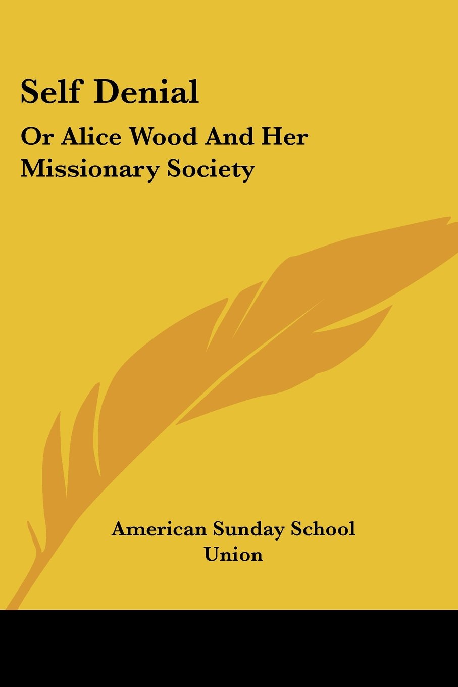 Download Self Denial: Or Alice Wood and Her Missionary Society pdf epub
