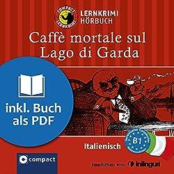 Caffè mortale sul Lago di Garda (Compact Lernkrimi Hörbuch)