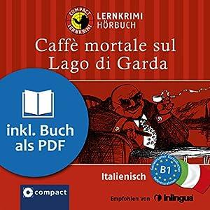 Caffè mortale sul Lago di Garda (Compact Lernkrimi Hörbuch) Audiobook