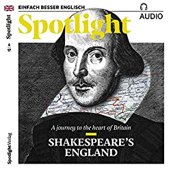 Spotlight Audio - Shakespeare's England. 6/2017